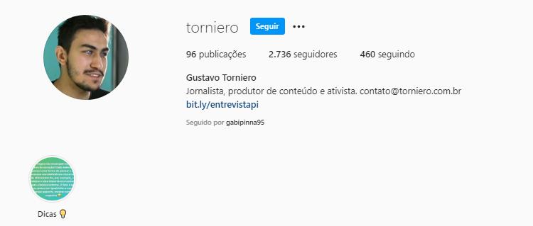 Reprodução da área inicial do perfil de Instagram do Gustavo Torniero. No canto superior esquerdo,há a foto dele de perfil. Ele sorri. Gustavo tem cabelos são curtos e lisos e tem barba.