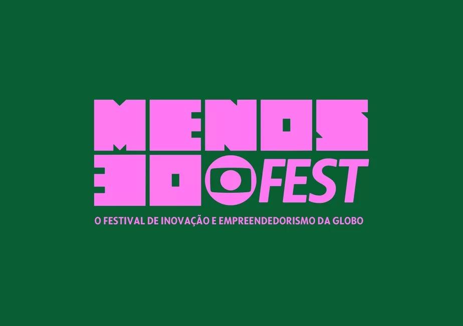 """Arte com fundo verde e letra rosa com o logotipo do Menos30 Fest e o texto: """"O Festival de Inovação e Empreendedorismo da Globo""""."""